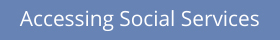 Accessing Social Services